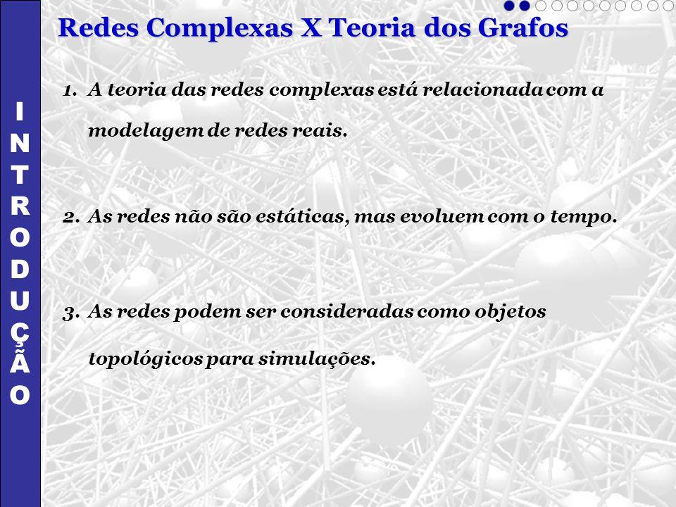 Redes Complexas X Teoria dos Grafos