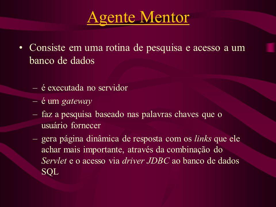 Agente Mentor Consiste em uma rotina de pesquisa e acesso a um banco de dados. é executada no servidor.