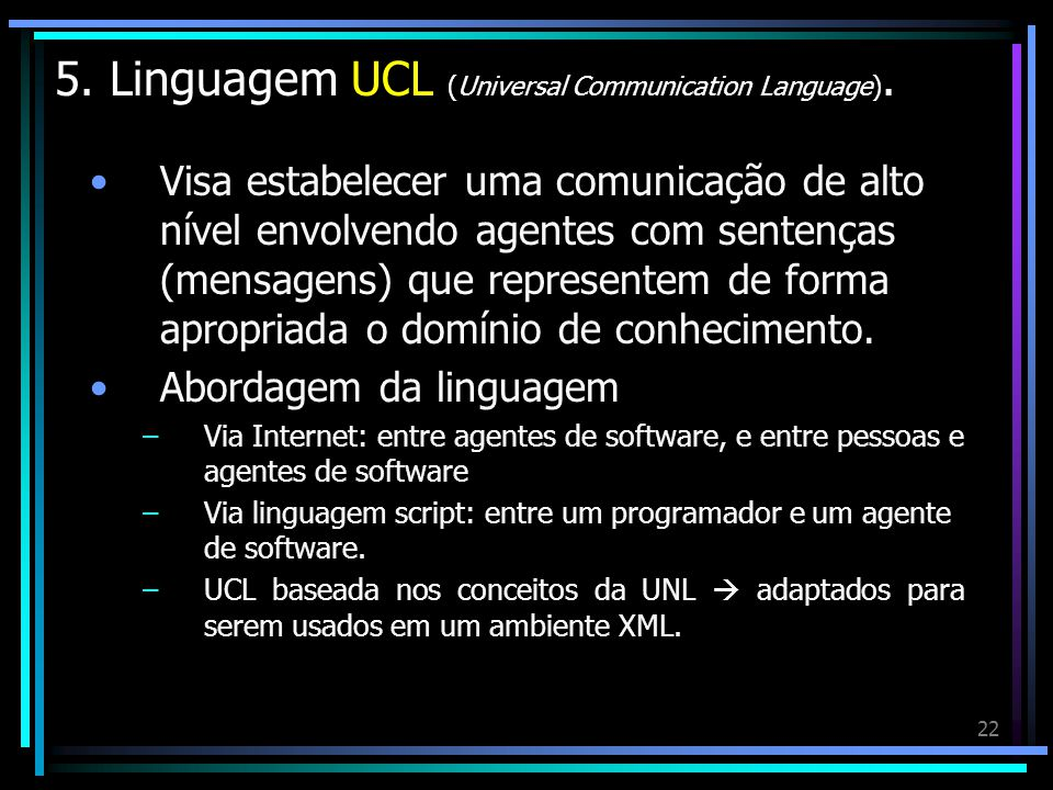 5. Linguagem UCL (Universal Communication Language).
