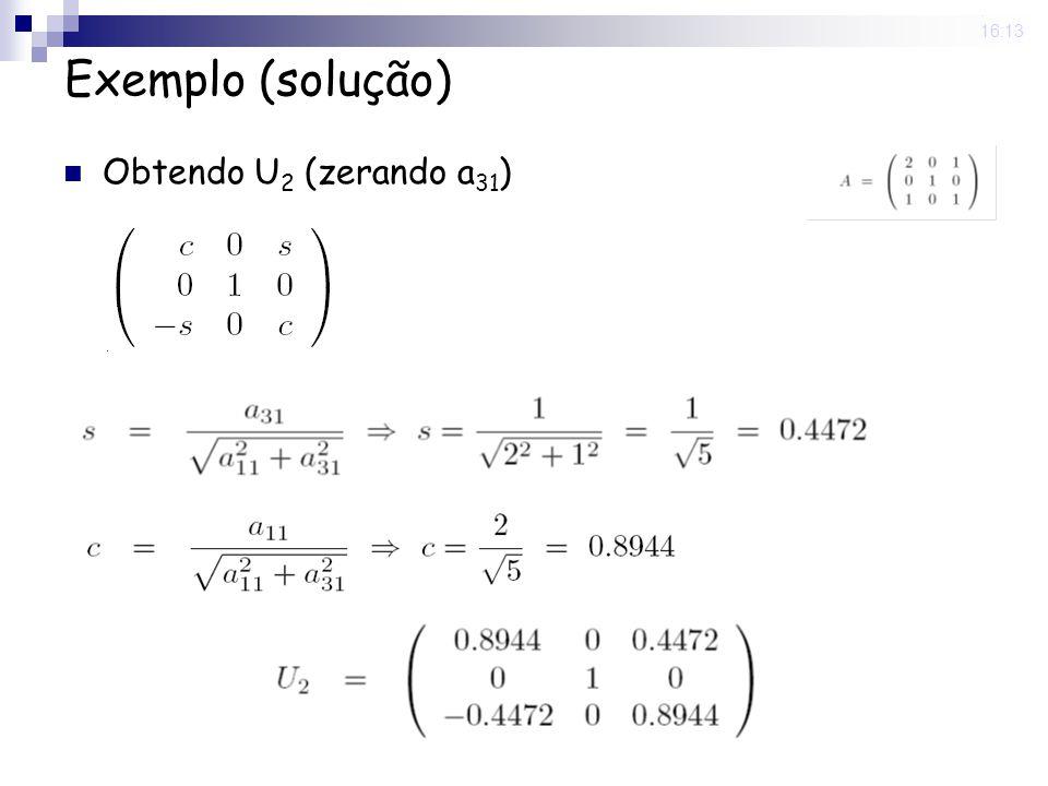 25 Nov 2008 . 16:13 Exemplo (solução) Obtendo U2 (zerando a31)