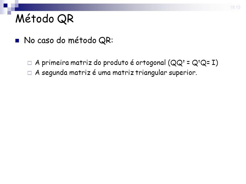 Método QR No caso do método QR: