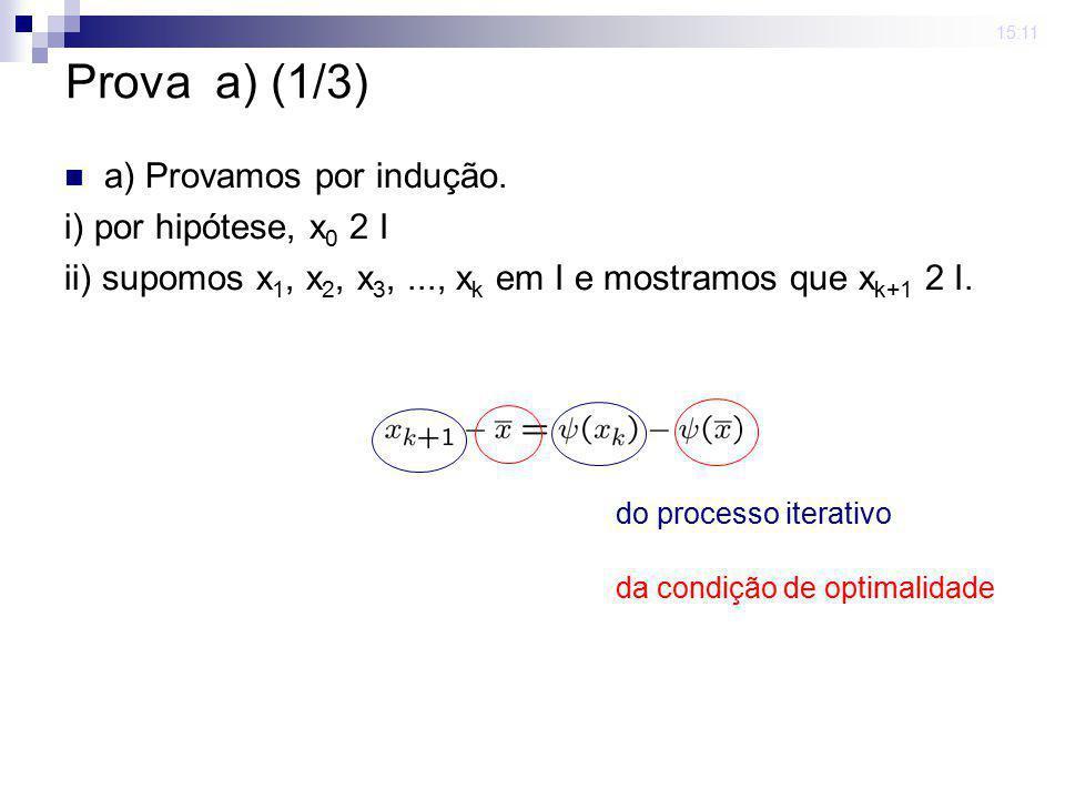 Prova a) (1/3) a) Provamos por indução. i) por hipótese, x0 2 I