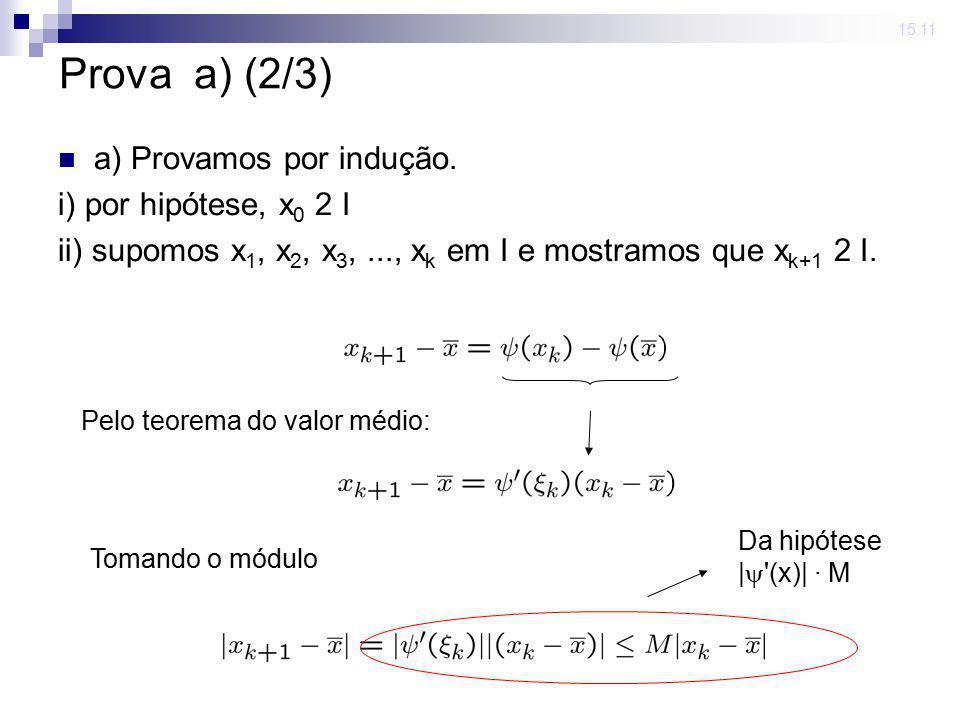 Prova a) (2/3) a) Provamos por indução. i) por hipótese, x0 2 I