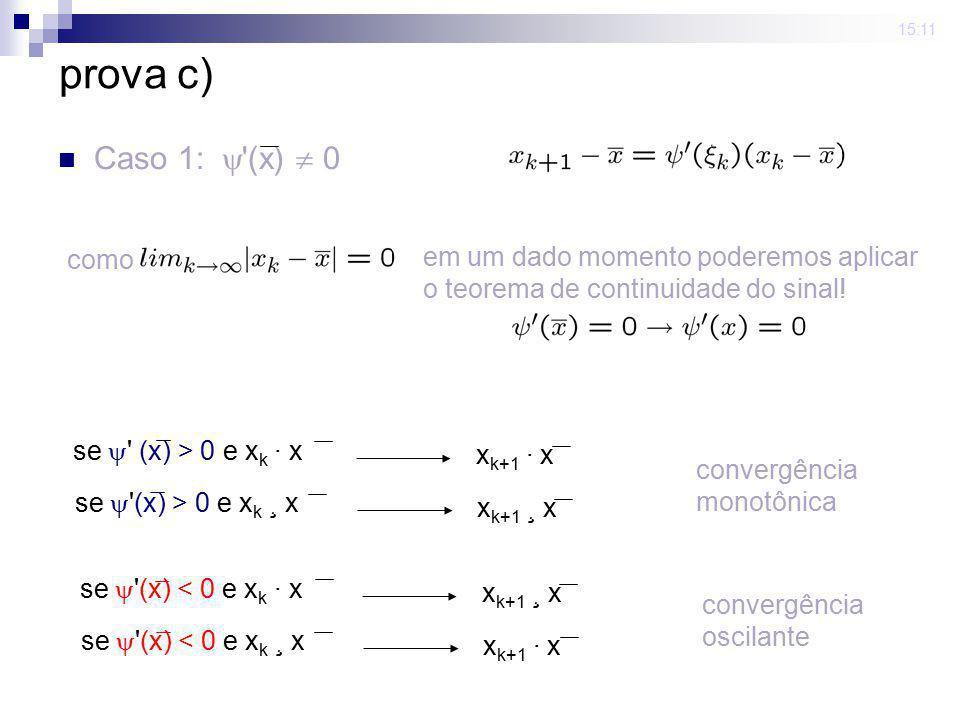 prova c) Caso 1:  (x)  0 como em um dado momento poderemos aplicar