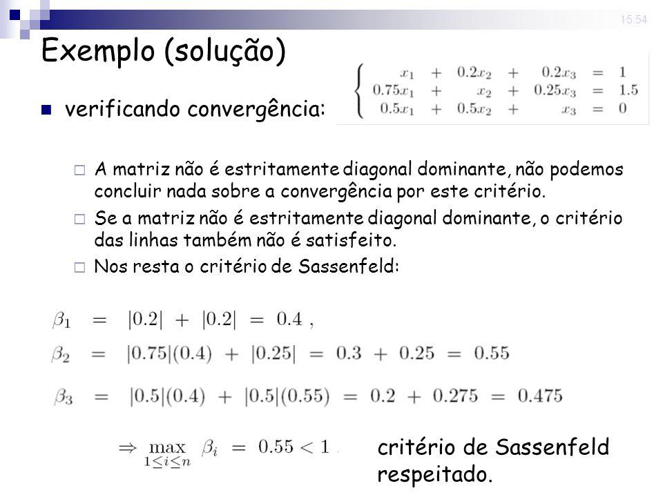 Exemplo (solução) verificando convergência: critério de Sassenfeld