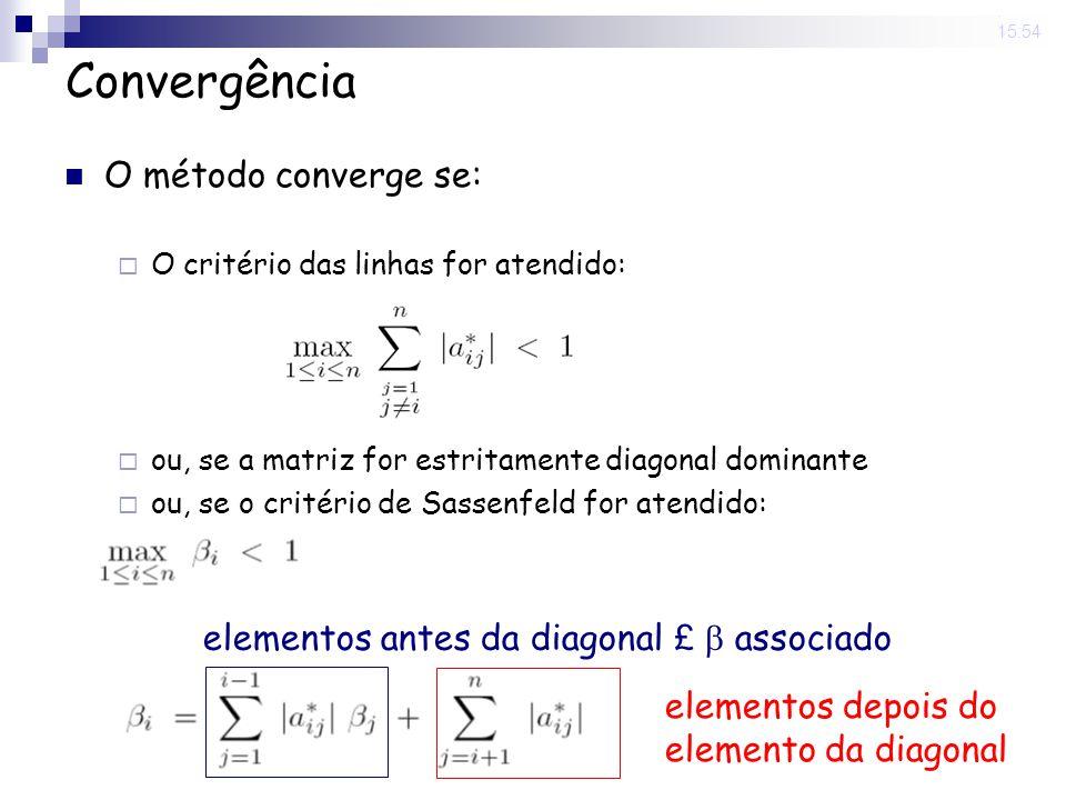 Convergência O método converge se: