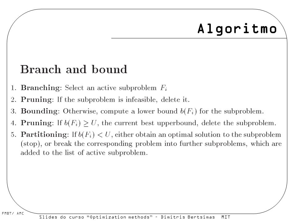 Algoritmo Slides do curso Optimization methods – Dimitris Bertsimas MIT Opencourseware