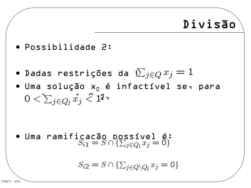 Divisão Possibilidade 2: Dadas restrições da forma: