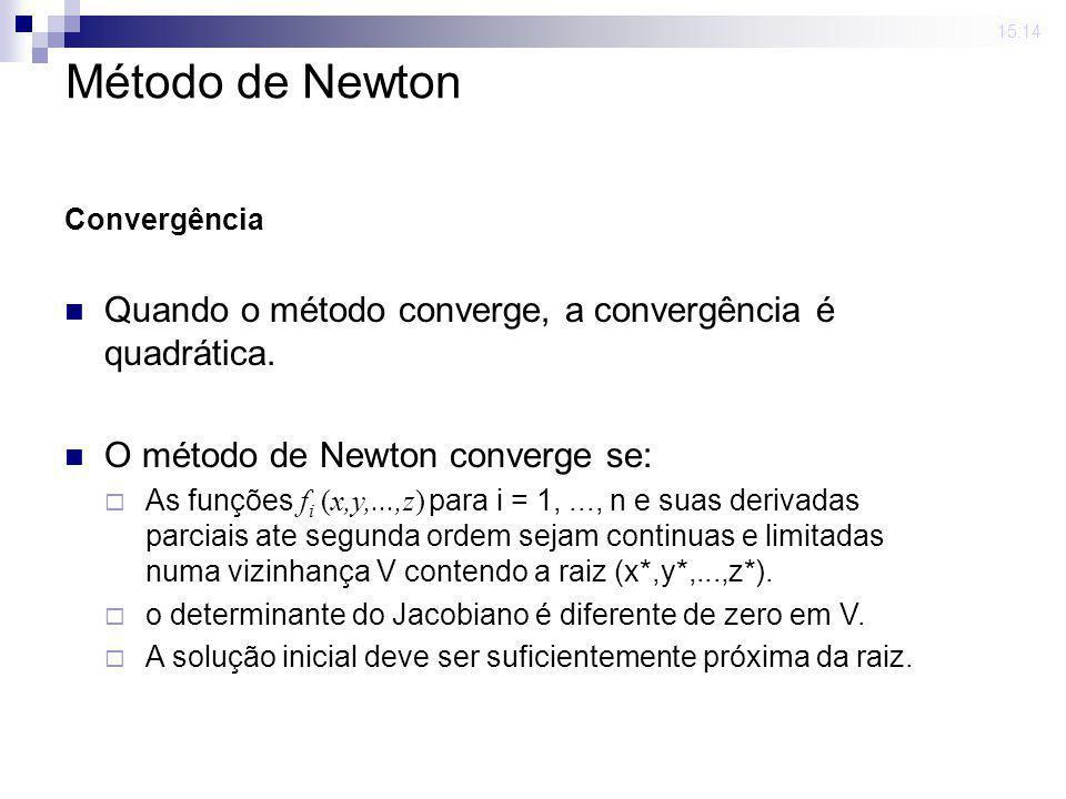 23 mar 2009 . 15:14 Método de Newton. Convergência. Quando o método converge, a convergência é quadrática.