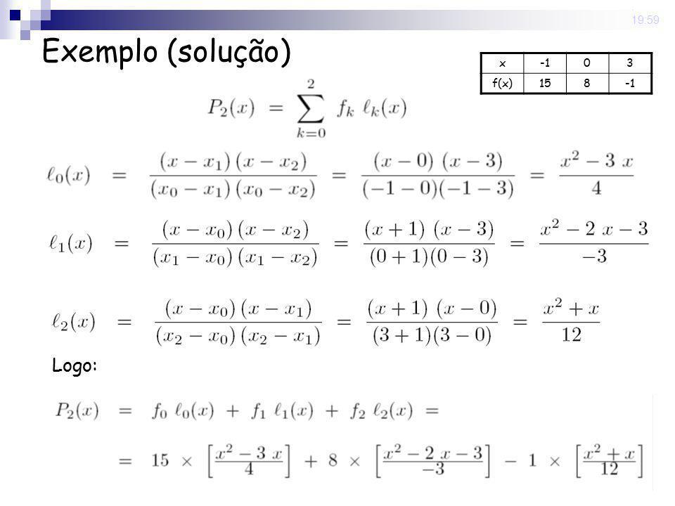 15 May 2008 . 19:59 Exemplo (solução) x -1 3 f(x) 15 8 Logo: