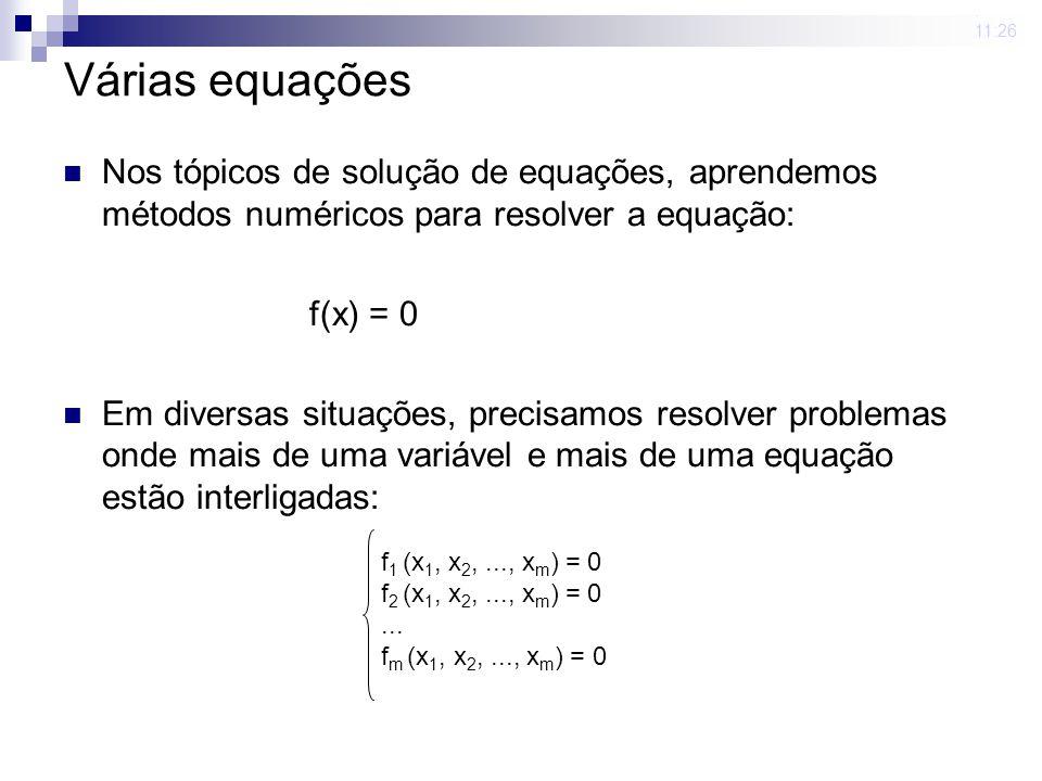 23 mar 2009 . 11:26 Várias equações. Nos tópicos de solução de equações, aprendemos métodos numéricos para resolver a equação: