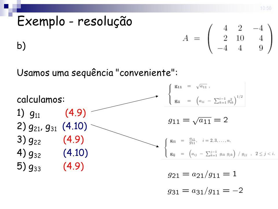 Exemplo - resolução b) Usamos uma sequência conveniente : calculamos: