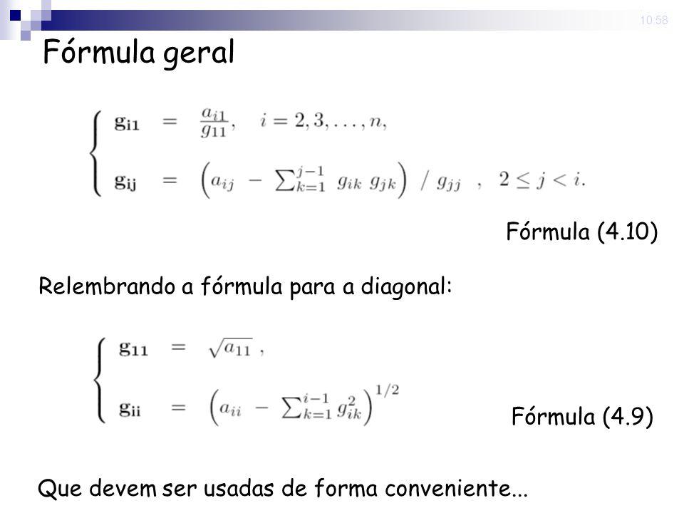 Fórmula geral Fórmula (4.10) Relembrando a fórmula para a diagonal: