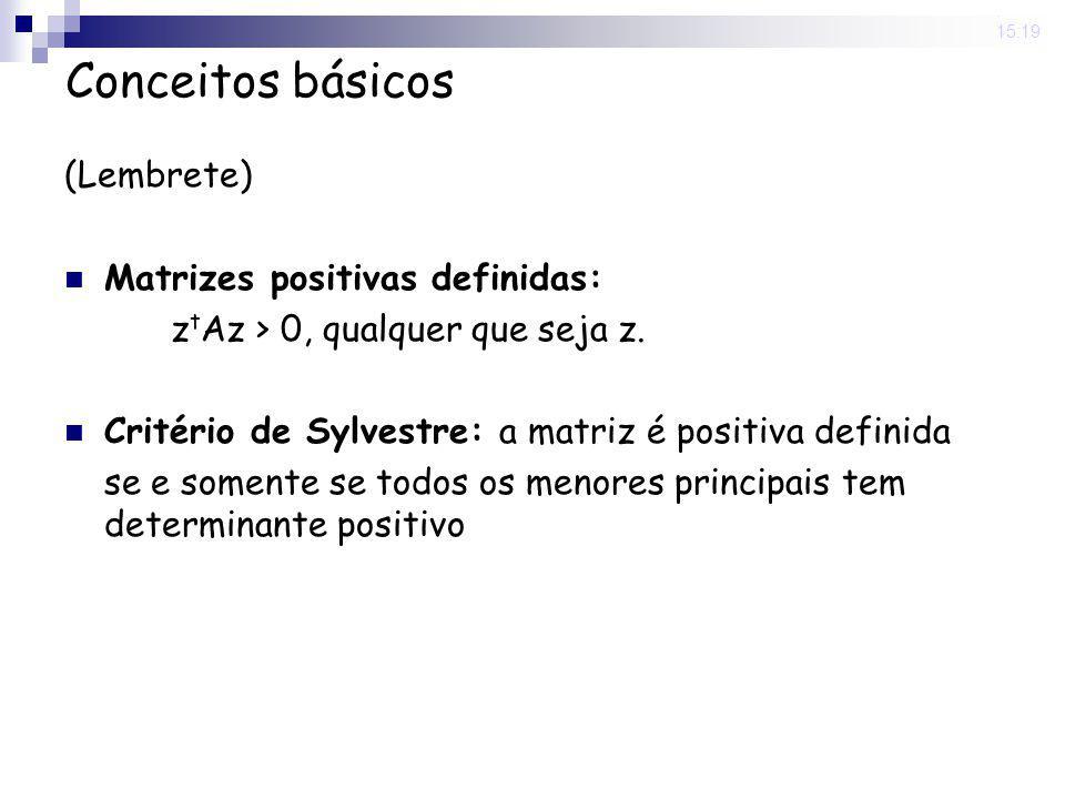 Conceitos básicos (Lembrete) Matrizes positivas definidas: