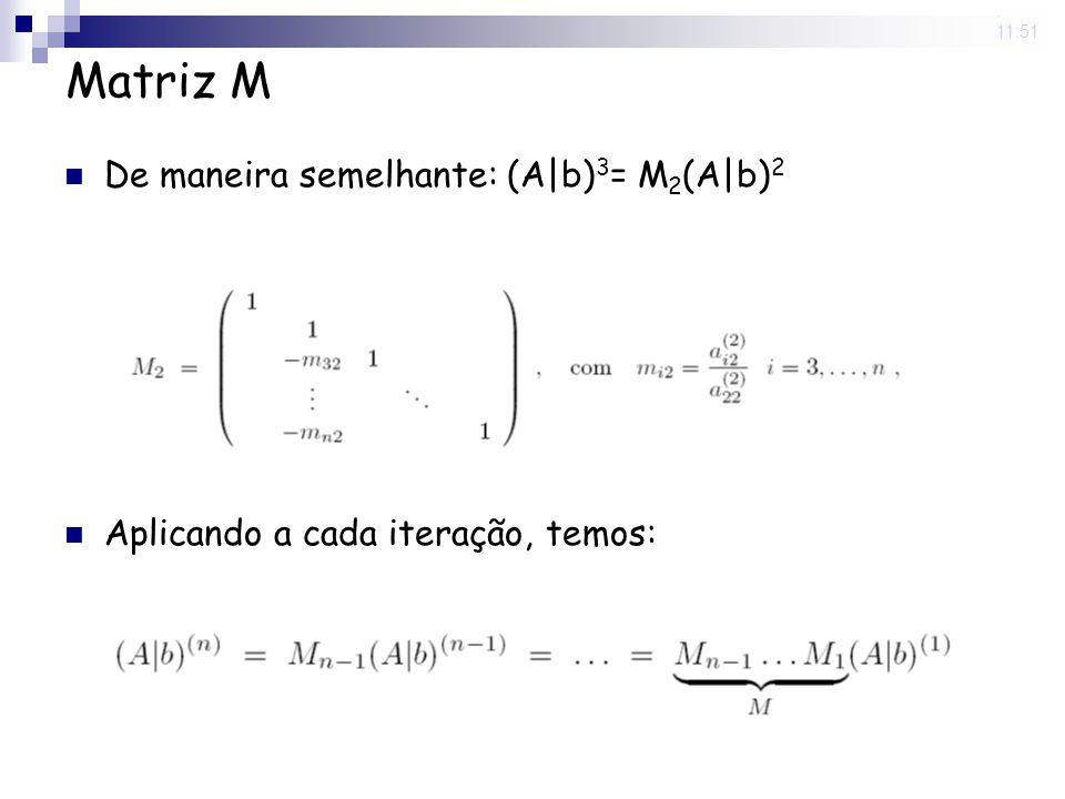 Matriz M De maneira semelhante: (A|b)3= M2(A|b)2