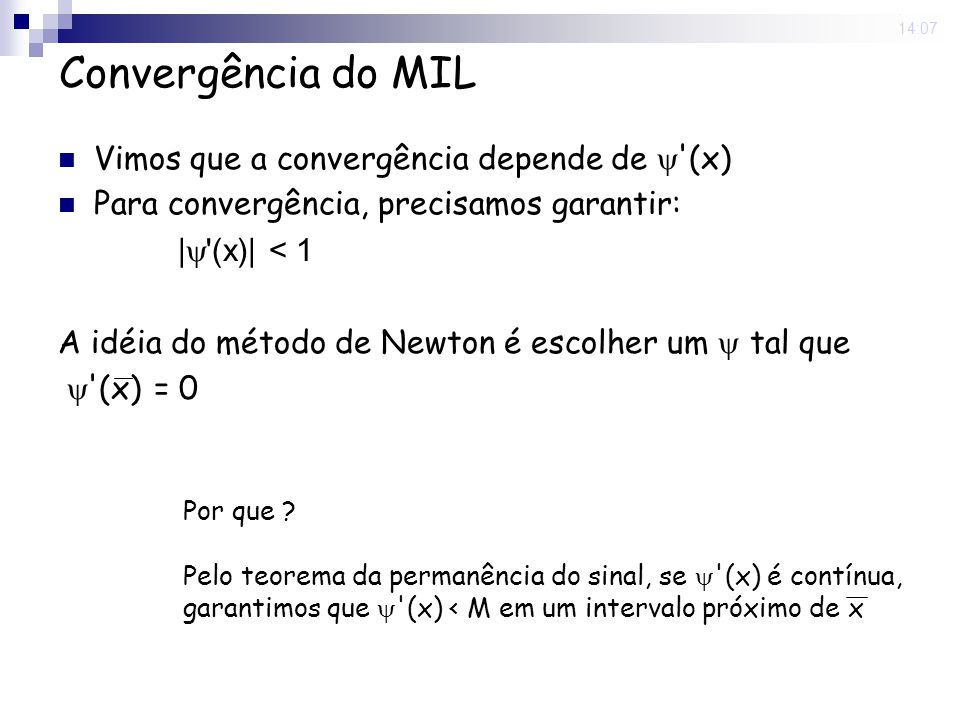 Convergência do MIL Vimos que a convergência depende de  (x)