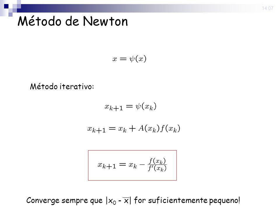 Método de Newton Método iterativo: