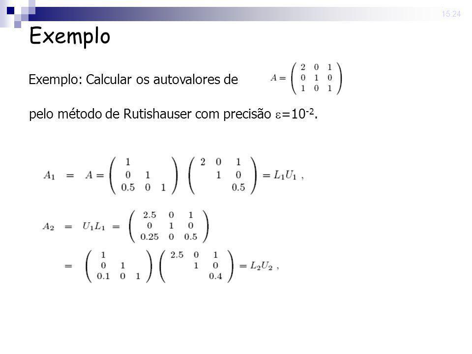 Exemplo Exemplo: Calcular os autovalores de