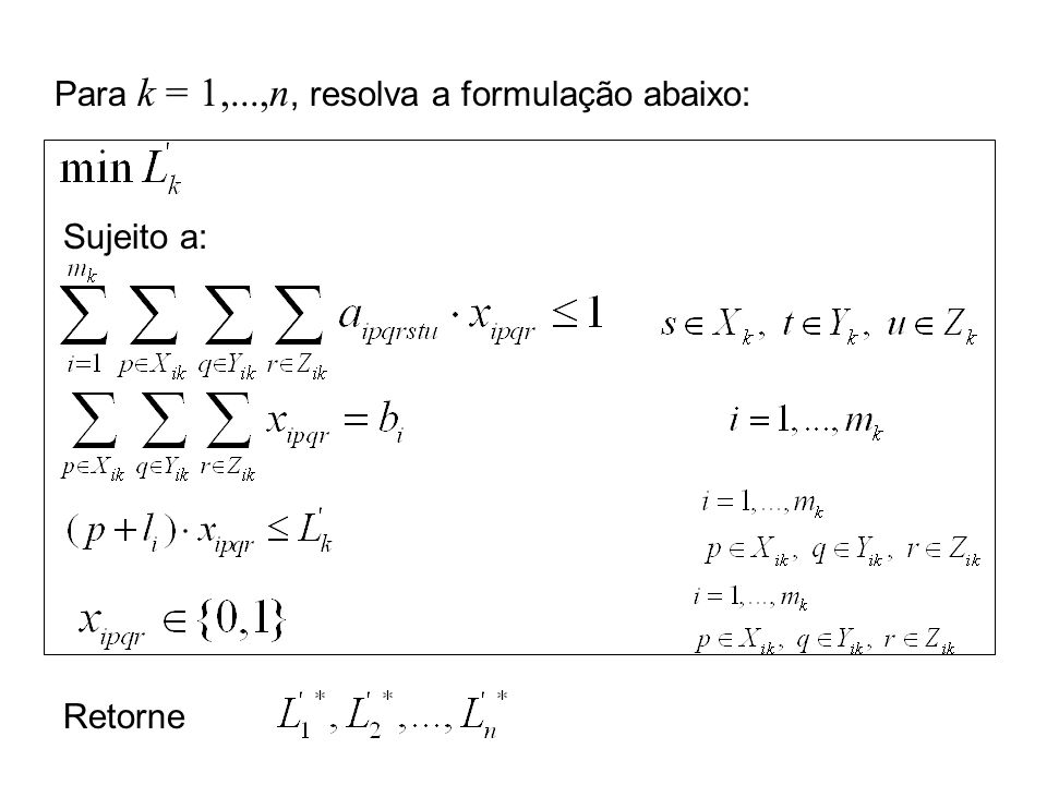 Para k = 1,...,n, resolva a formulação abaixo: