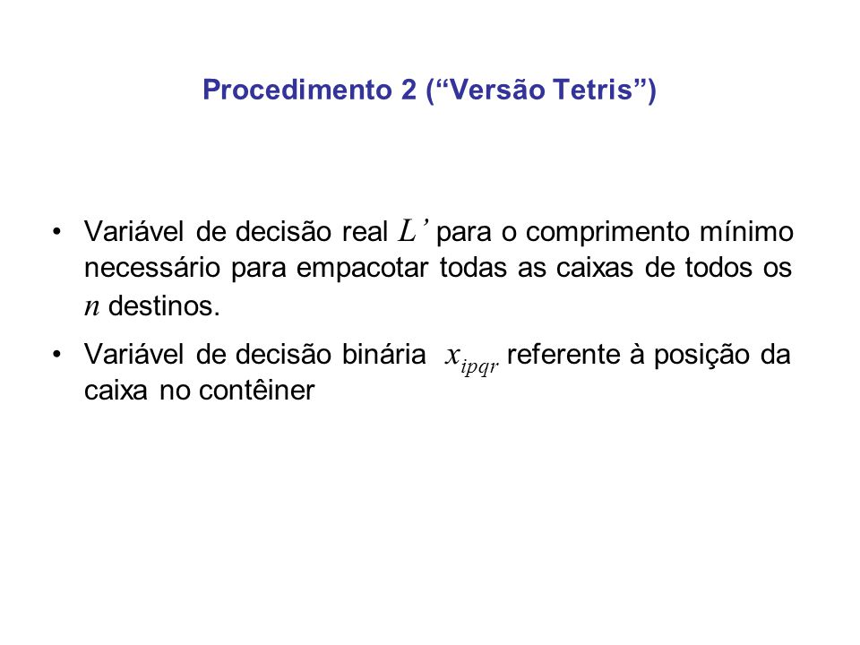 Procedimento 2 ( Versão Tetris )