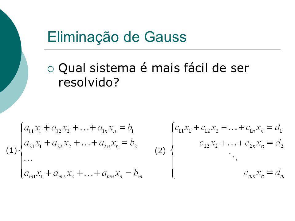 Eliminação de Gauss Qual sistema é mais fácil de ser resolvido (1)