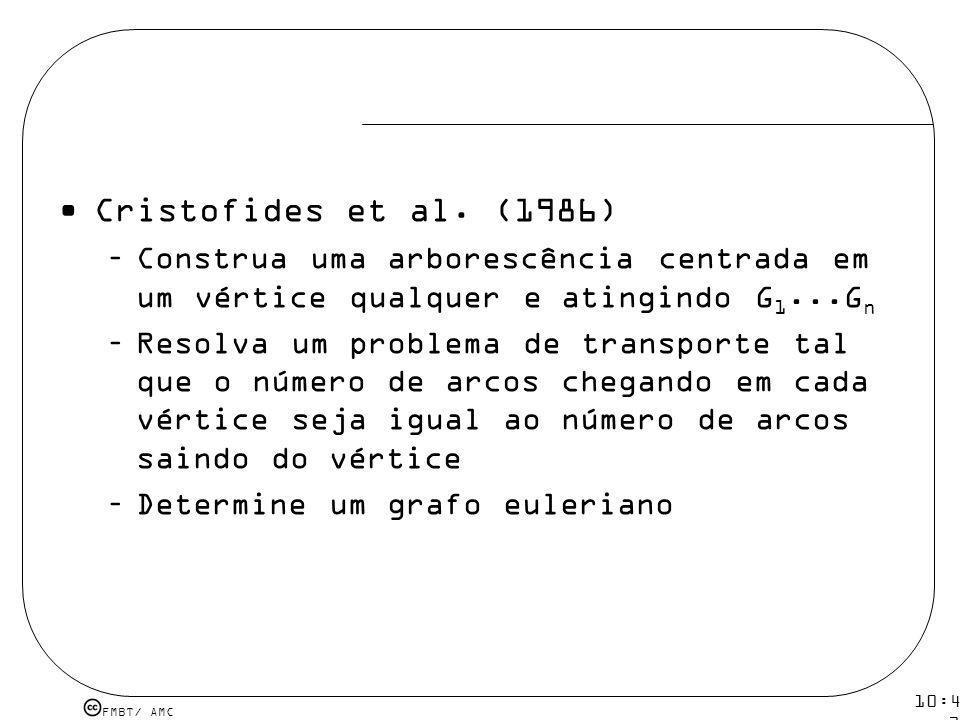Cristofides et al. (1986) Construa uma arborescência centrada em um vértice qualquer e atingindo G1...Gn.