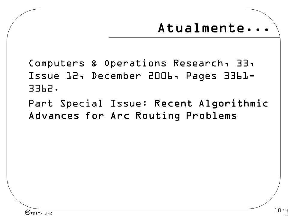 Atualmente... Computers & Operations Research, 33, Issue 12, December 2006, Pages 3361-3362.