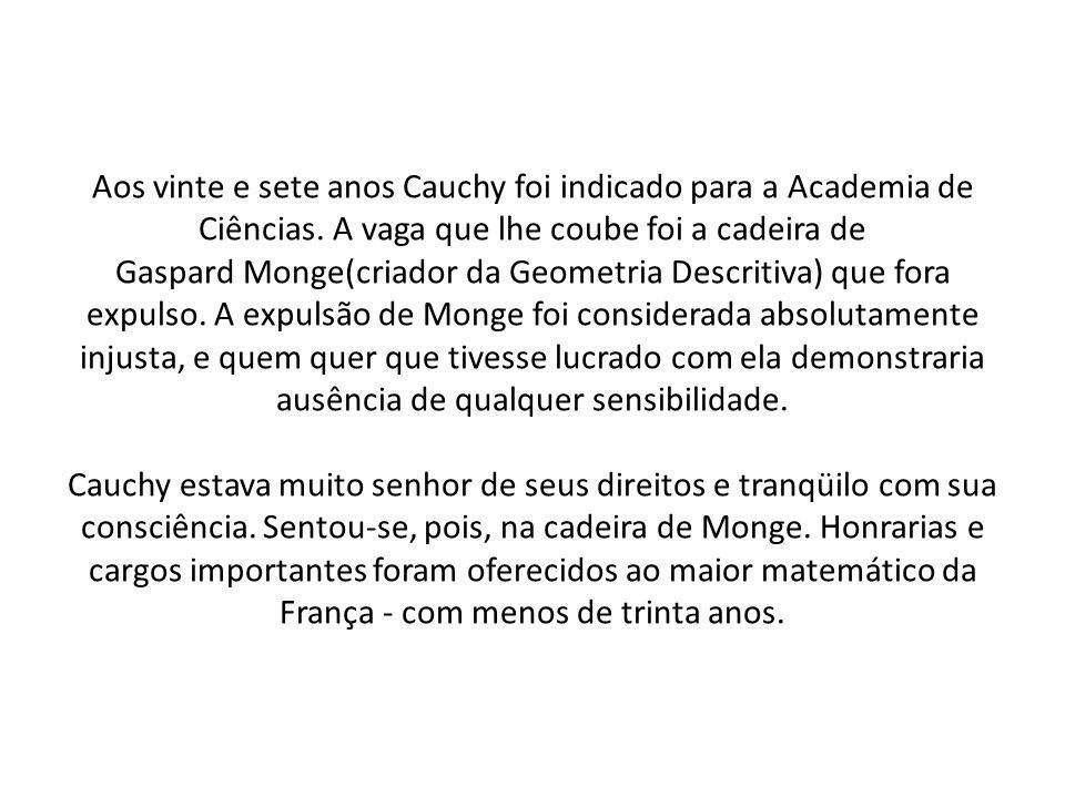 Aos vinte e sete anos Cauchy foi indicado para a Academia de Ciências