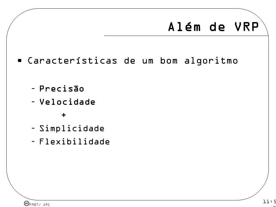 Além de VRP Características de um bom algoritmo Precisão Velocidade +