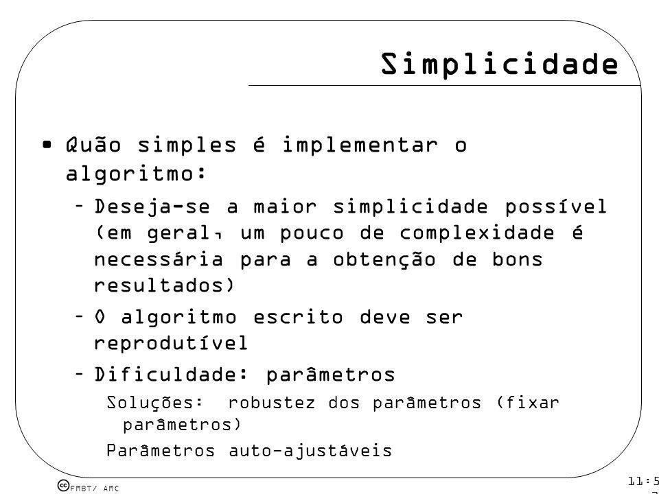 Simplicidade Quão simples é implementar o algoritmo: