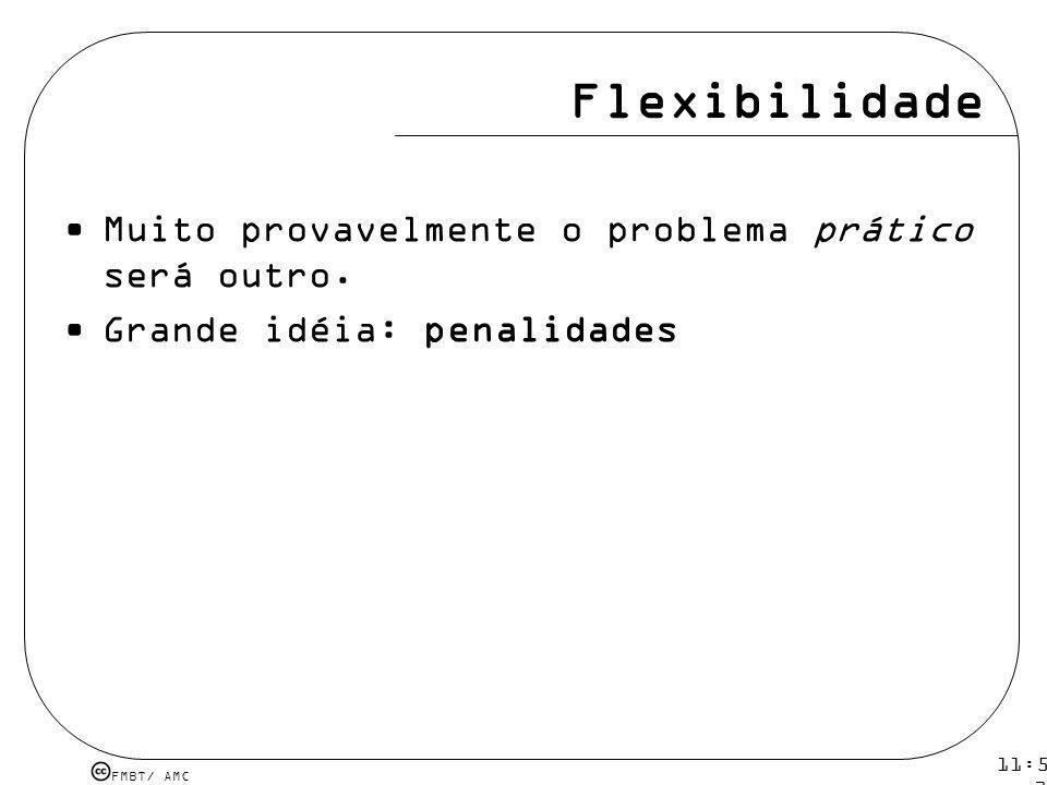 Flexibilidade Muito provavelmente o problema prático será outro.