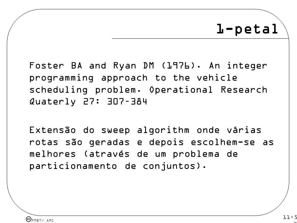 1-petal Foster BA and Ryan DM (1976). An integer programming approach to the vehicle scheduling problem. Operational Research Quaterly 27: 307–384.