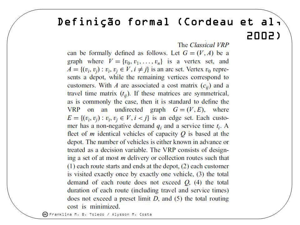 Definição formal (Cordeau et al, 2002)