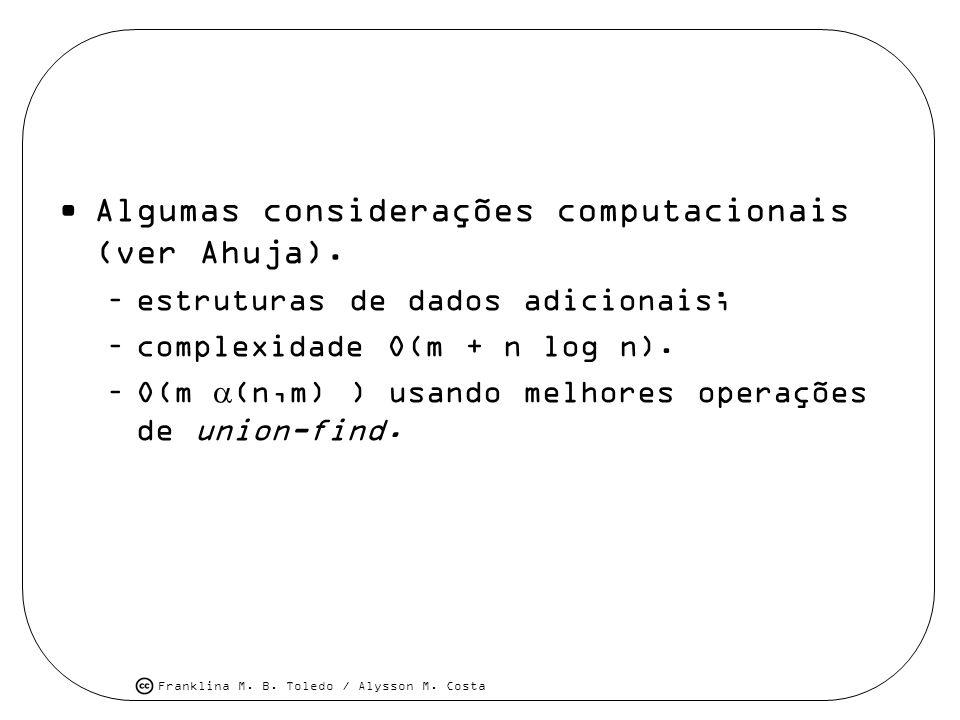 Algumas considerações computacionais (ver Ahuja).