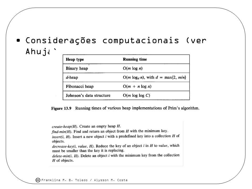 Considerações computacionais (ver Ahuja)