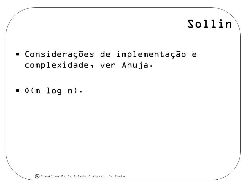 Sollin Considerações de implementação e complexidade, ver Ahuja.