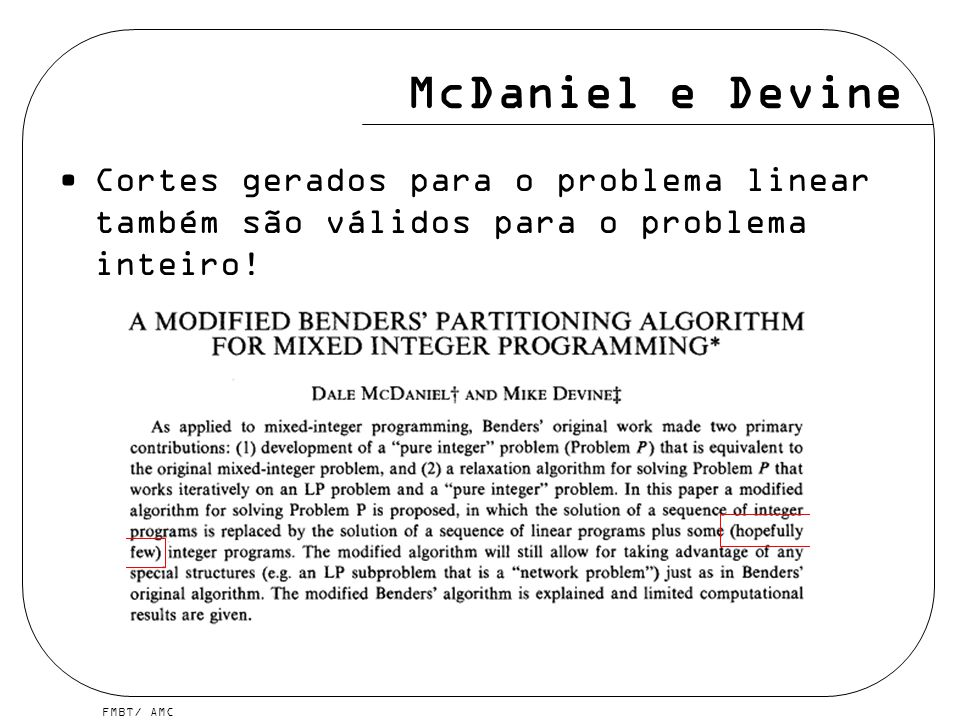 McDaniel e Devine Cortes gerados para o problema linear também são válidos para o problema inteiro!