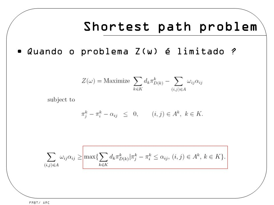 Shortest path problem Quando o problema Z(w) é limitado
