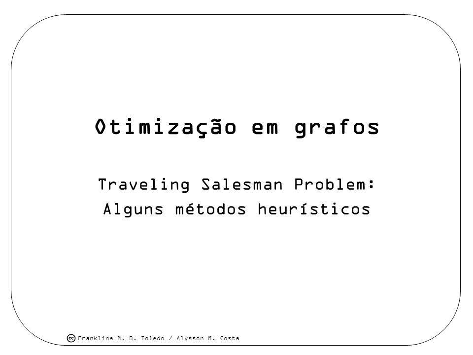 Traveling Salesman Problem: Alguns métodos heurísticos