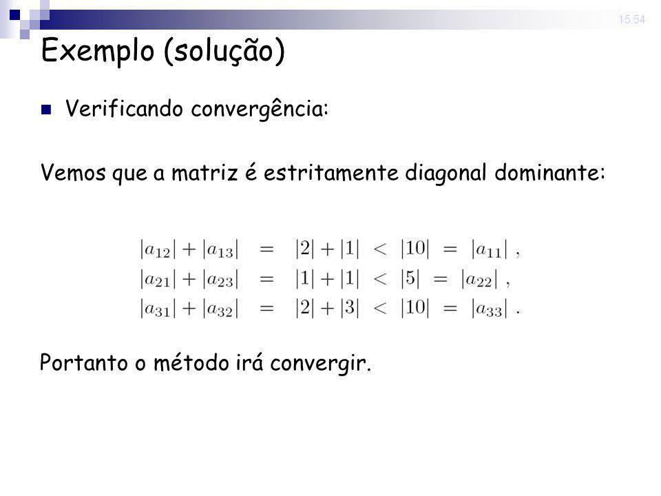 Exemplo (solução) Verificando convergência: