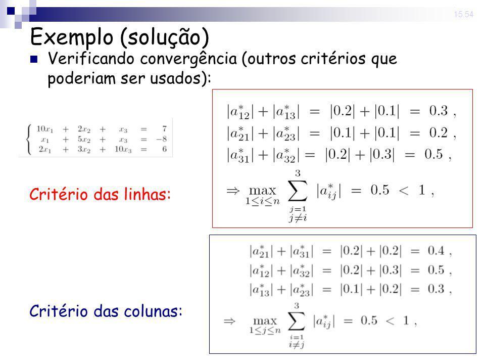 14 Nov 2008 . 15:54 Exemplo (solução) Verificando convergência (outros critérios que poderiam ser usados):
