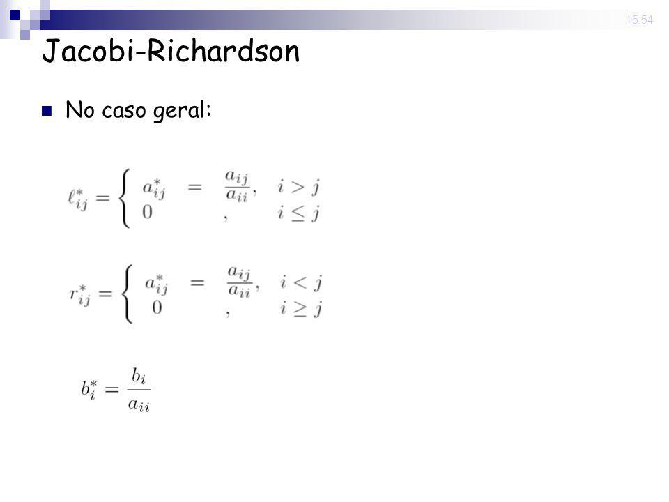 14 Nov 2008 . 15:54 Jacobi-Richardson No caso geral: