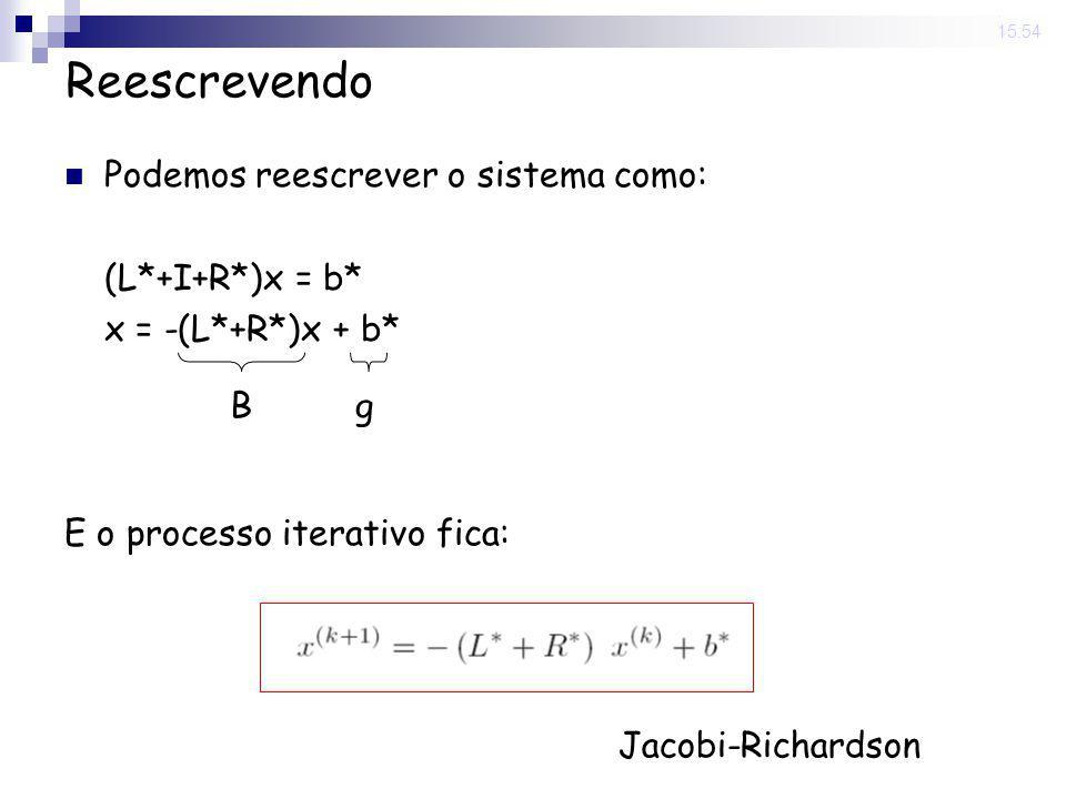 Reescrevendo Podemos reescrever o sistema como: (L*+I+R*)x = b*