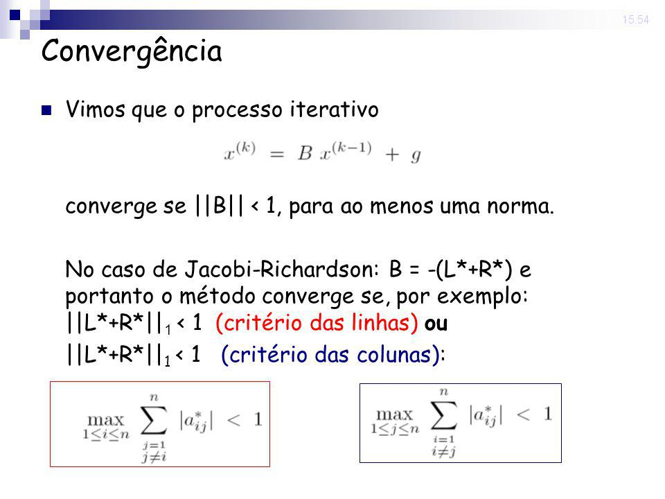 Convergência Vimos que o processo iterativo