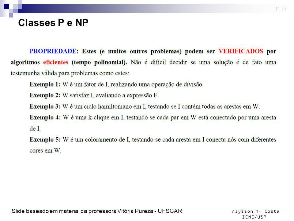 4 mar 2009 . 11:37 Classes P e NP Slide baseado em material da professora Vitória Pureza - UFSCAR
