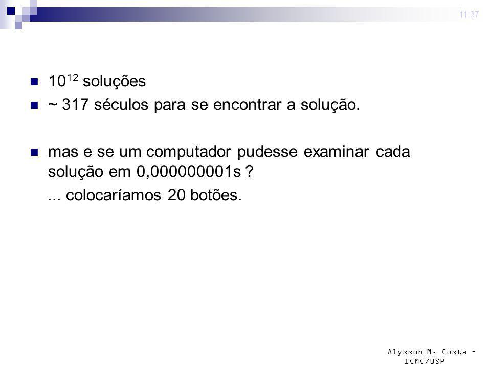 ~ 317 séculos para se encontrar a solução.