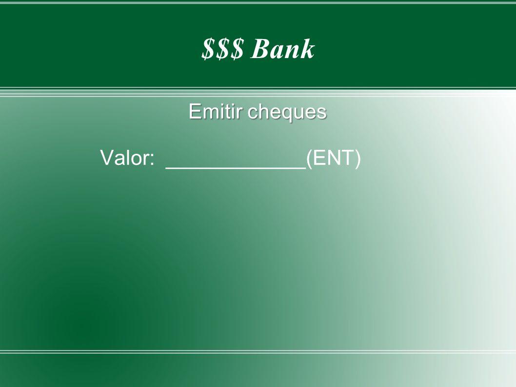 Emitir cheques Valor: ____________(ENT)
