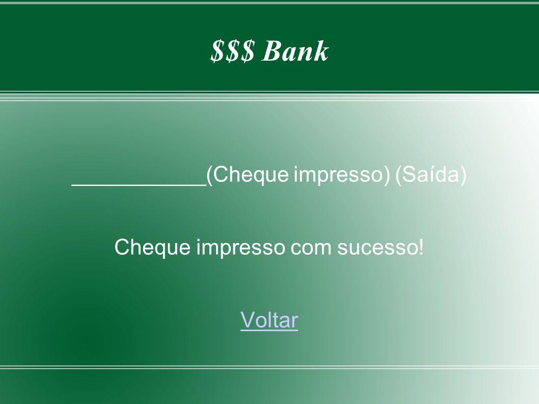 $$$ Bank ___________(Cheque impresso) (Saída)