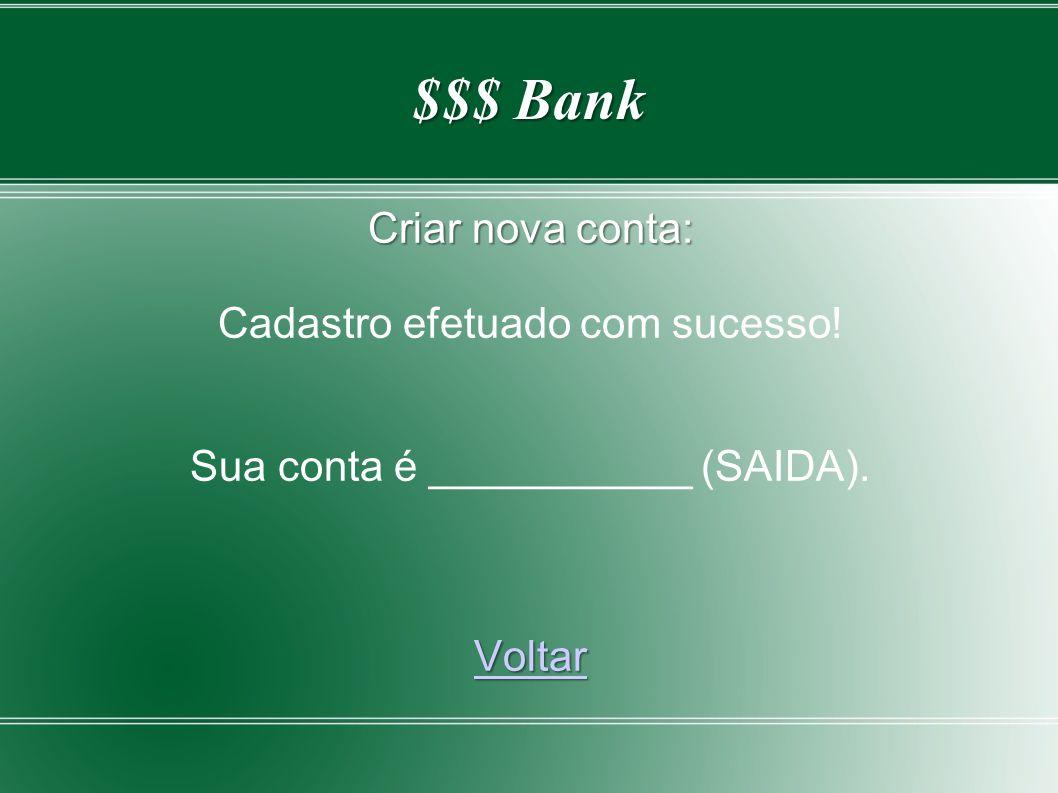 $$$ Bank Criar nova conta: Cadastro efetuado com sucesso!