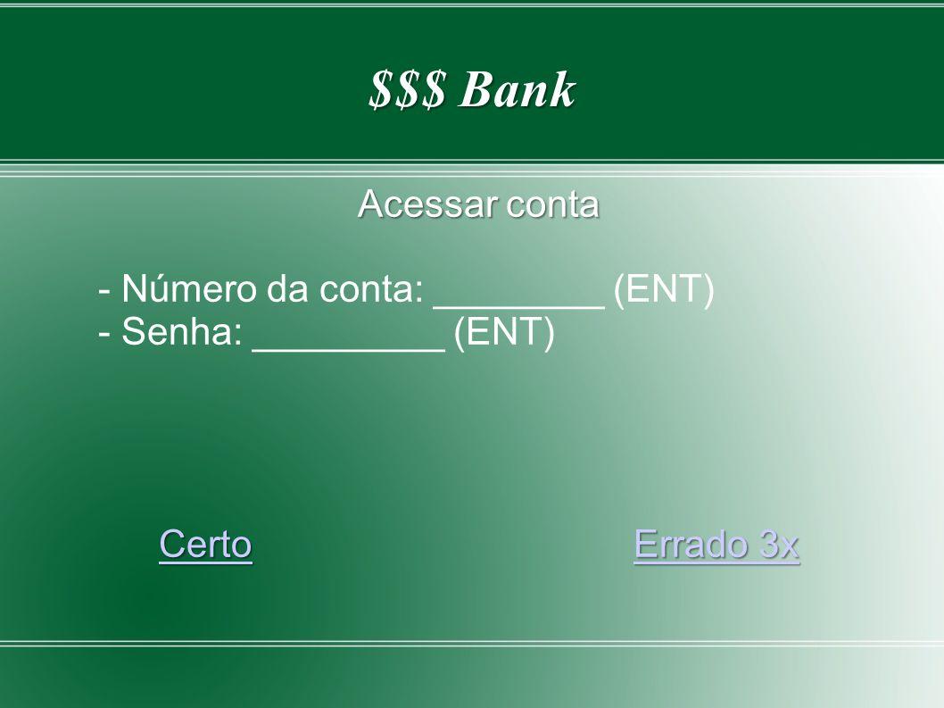$$$ Bank Acessar conta - Número da conta: ________ (ENT)